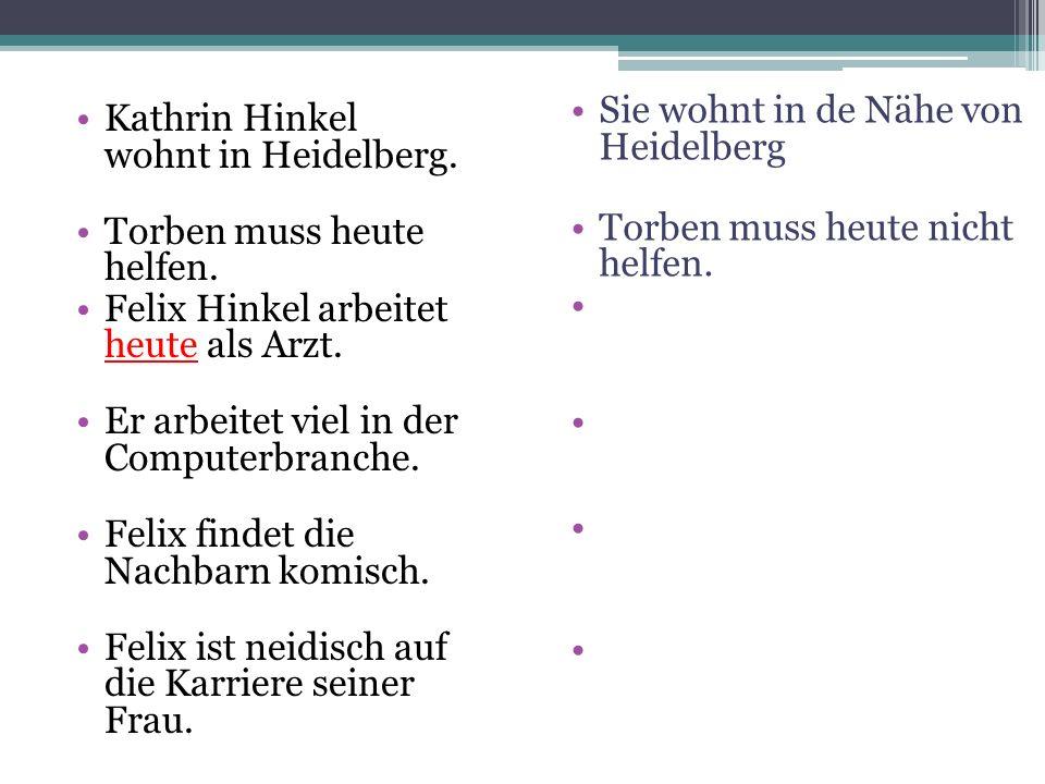 Sie wohnt in de Nähe von Heidelberg