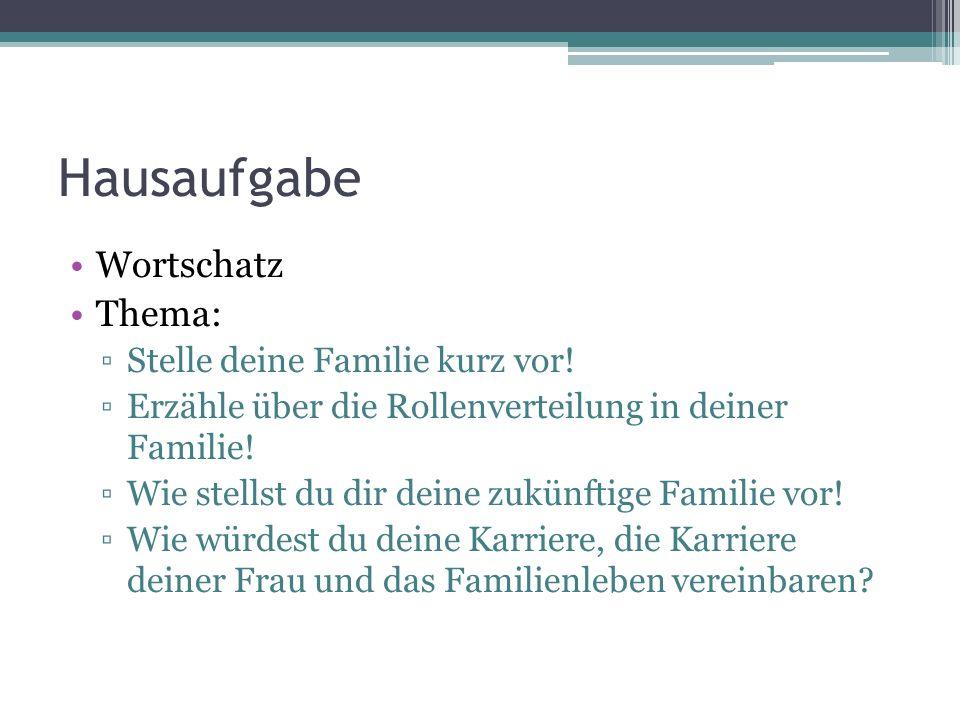 Hausaufgabe Wortschatz Thema: Stelle deine Familie kurz vor!