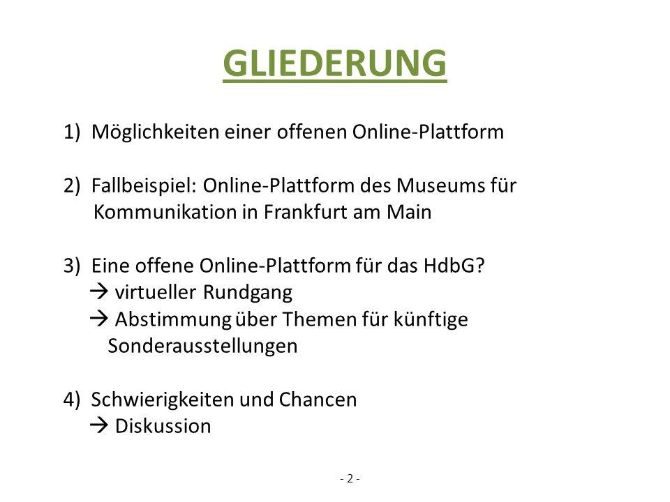 GLIEDERUNG 1) Möglichkeiten einer offenen Online-Plattform