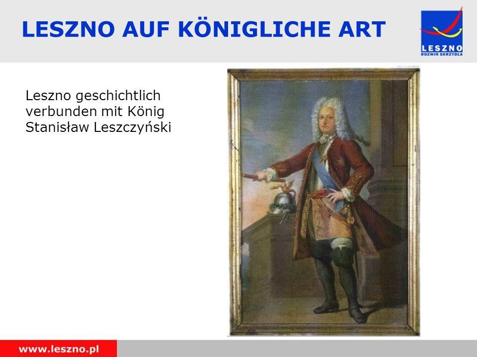 LESZNO AUF KÖNIGLICHE ART