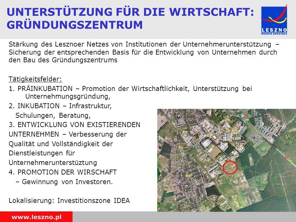UNTERSTÜTZUNG FÜR DIE WIRTSCHAFT: GRÜNDUNGSZENTRUM