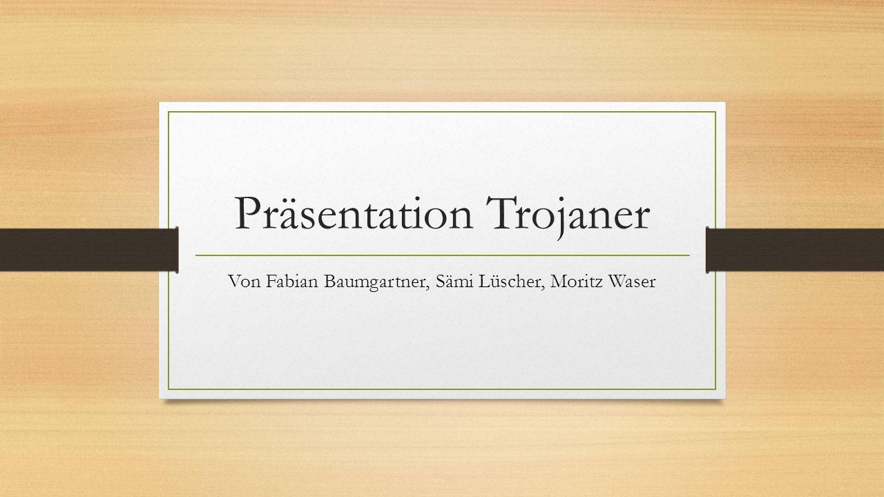 Präsentation Trojaner
