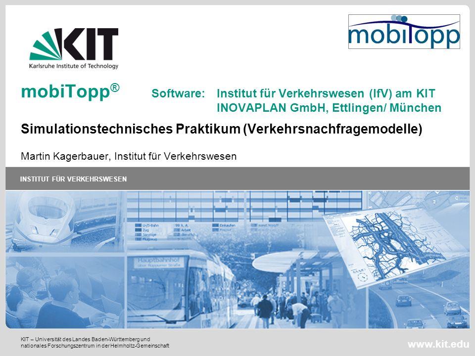 mobiTopp®. Software:. Institut für Verkehrswesen (IfV) am KIT