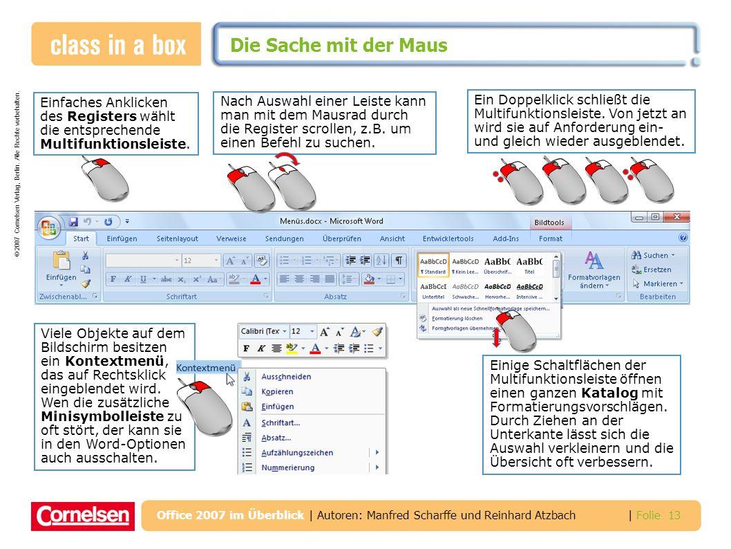 Die Sache mit der Maus Einfaches Anklicken des Registers wählt die entsprechende Multifunktionsleiste.