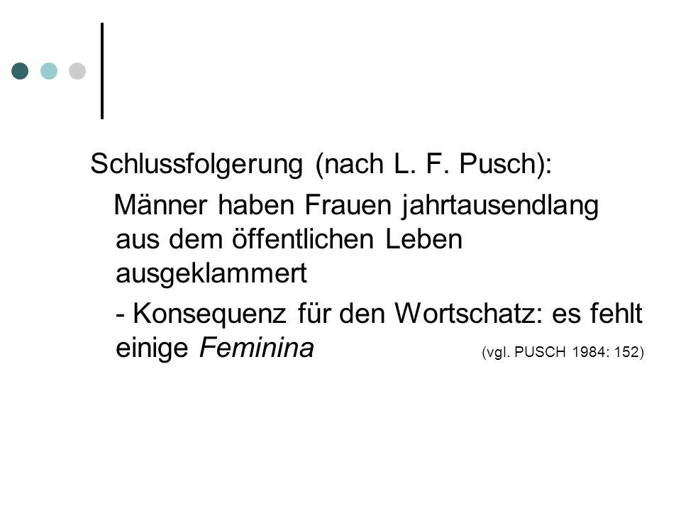 Schlussfolgerung (nach L. F. Pusch):