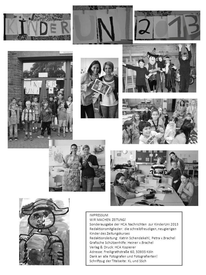 IMPRESSUM WIR MACHEN ZEITUNG! Sonderausgabe der HCA Nachrichten zur KinderUni 2013.