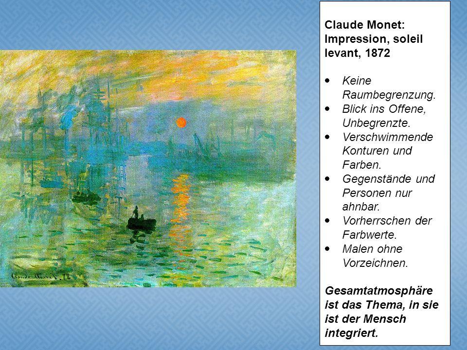 Claude Monet: Impression, soleil levant, 1872. Keine Raumbegrenzung. Blick ins Offene, Unbegrenzte.