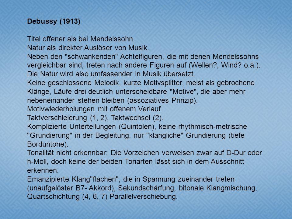 Debussy (1913) Titel offener als bei Mendelssohn. Natur als direkter Auslöser von Musik.
