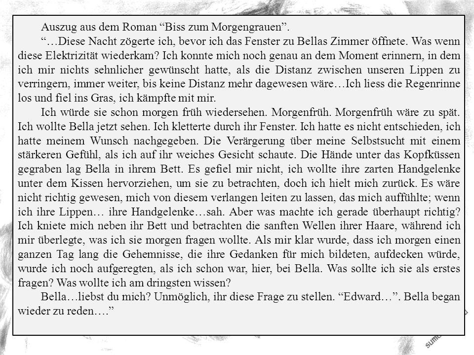 Auszug aus dem Roman Biss zum Morgengrauen .