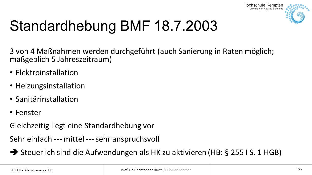 Standardhebung BMF 18.7.2003 3 von 4 Maßnahmen werden durchgeführt (auch Sanierung in Raten möglich; maßgeblich 5 Jahreszeitraum)