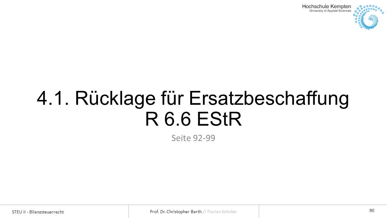 4.1. Rücklage für Ersatzbeschaffung R 6.6 EStR