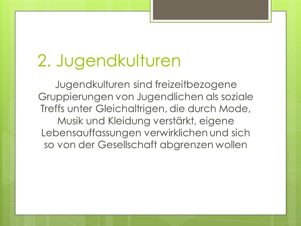2. Jugendkulturen