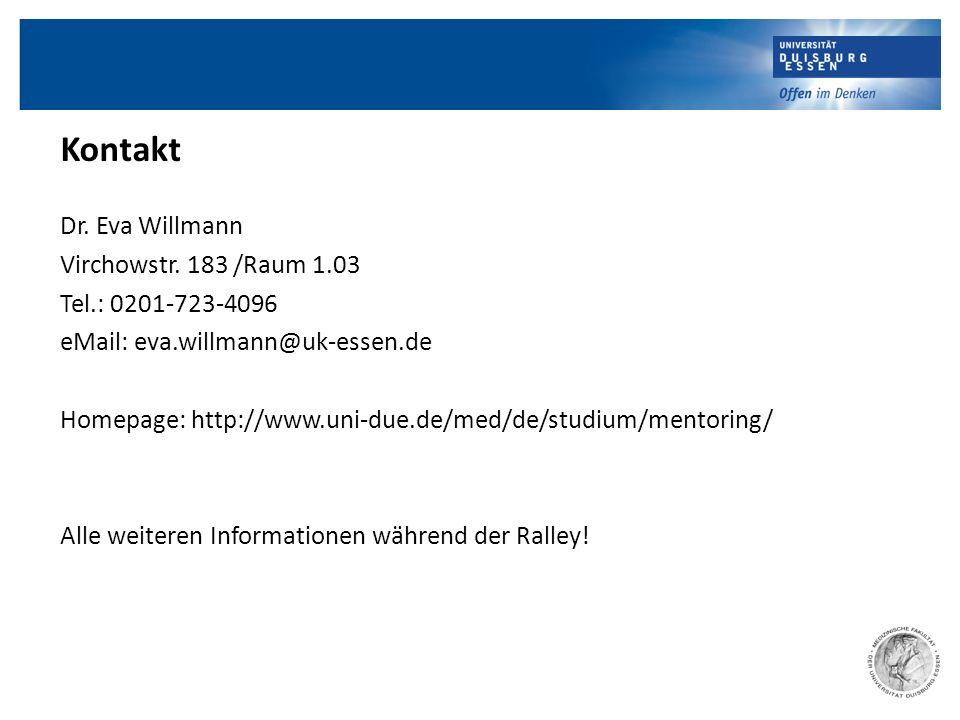 Kontakt Dr. Eva Willmann Virchowstr. 183 /Raum 1.03