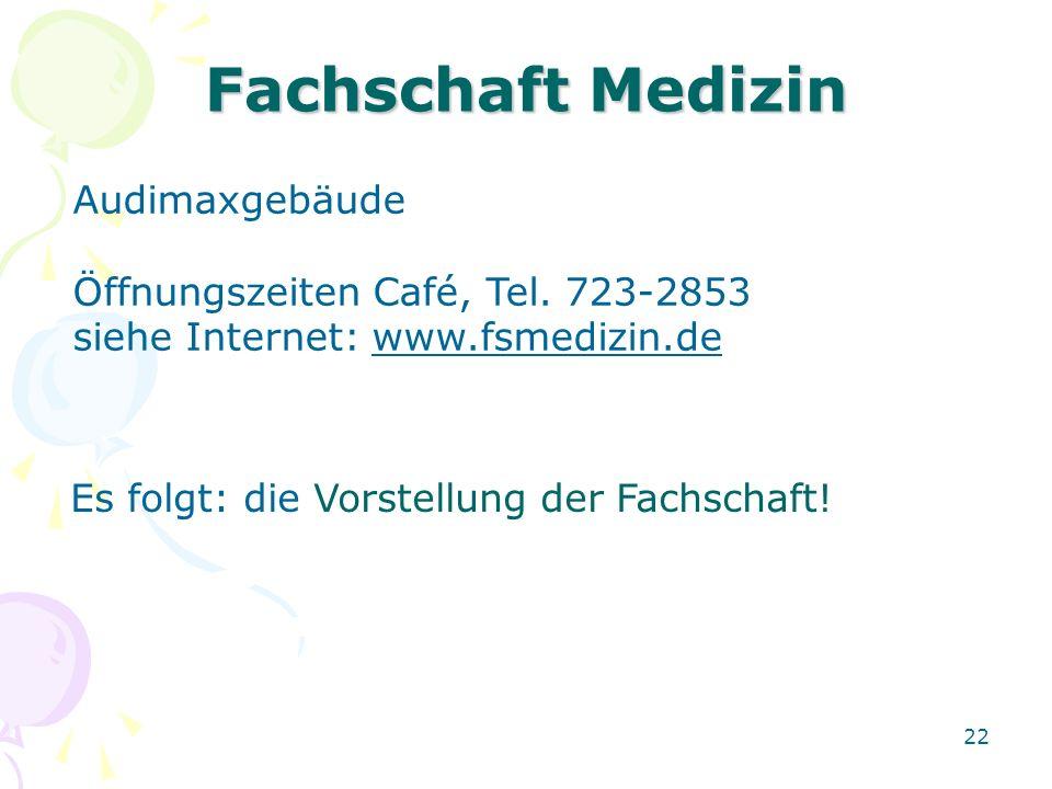 Fachschaft Medizin Audimaxgebäude Öffnungszeiten Café, Tel. 723-2853