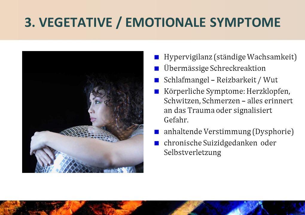 3. VEGETATIVE / EMOTIONALE SYMPTOME