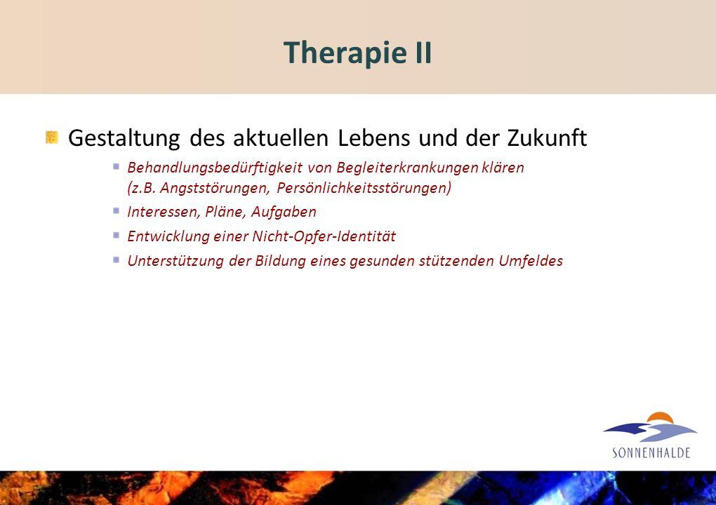 Therapie II Gestaltung des aktuellen Lebens und der Zukunft
