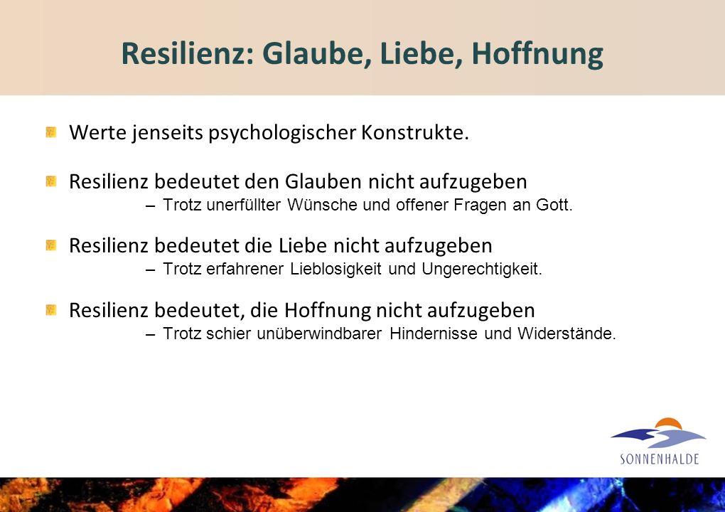 Resilienz: Glaube, Liebe, Hoffnung