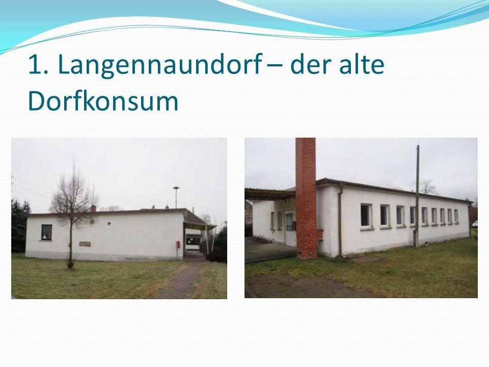 1. Langennaundorf – der alte Dorfkonsum