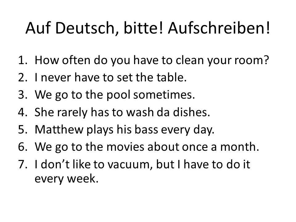 Auf Deutsch, bitte! Aufschreiben!