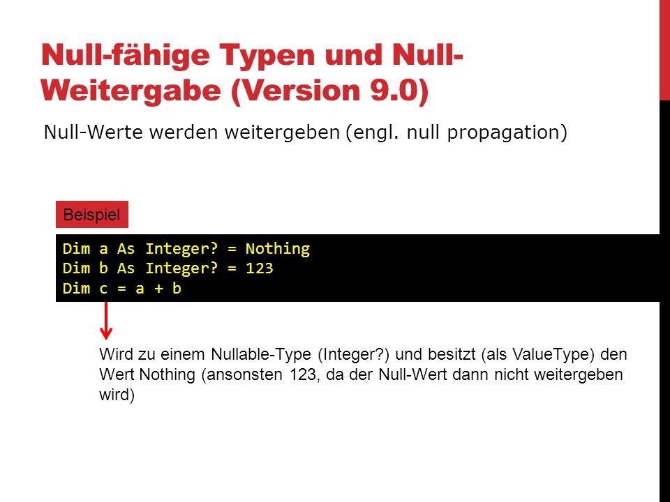 Null-fähige Typen und Null-Weitergabe (Version 9.0)