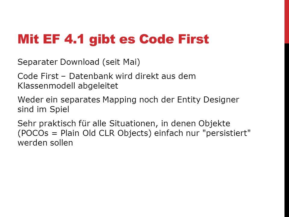 Mit EF 4.1 gibt es Code First