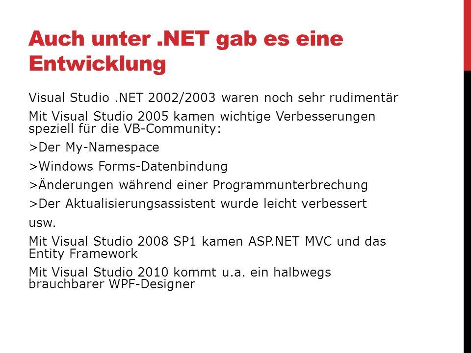 Auch unter .NET gab es eine Entwicklung