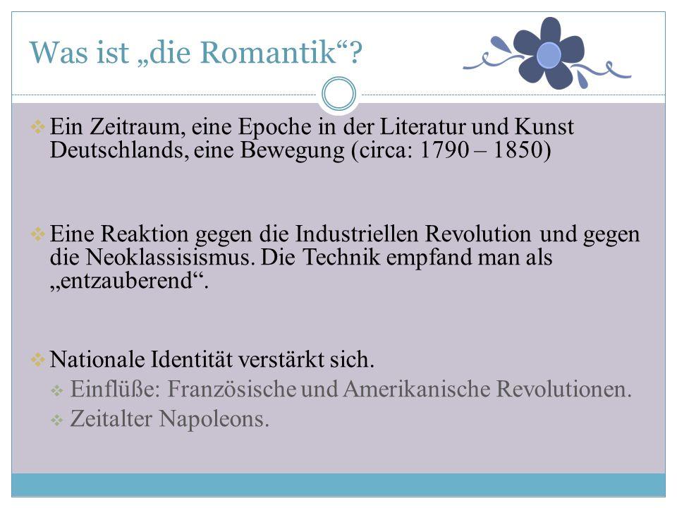 """Was ist """"die Romantik Ein Zeitraum, eine Epoche in der Literatur und Kunst Deutschlands, eine Bewegung (circa: 1790 – 1850)"""
