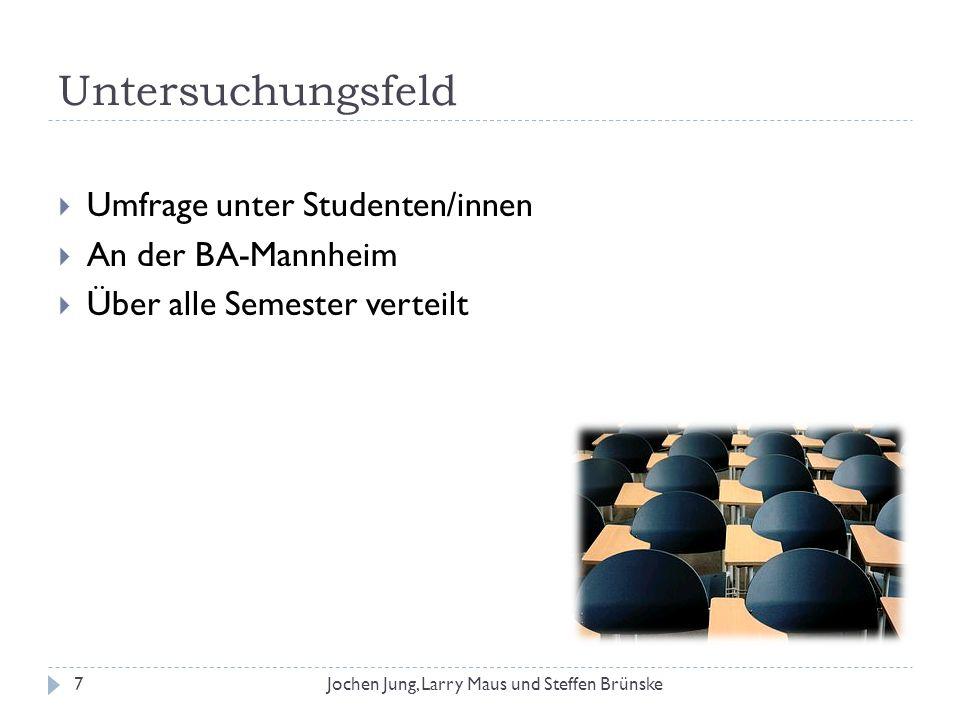 Untersuchungsfeld Umfrage unter Studenten/innen An der BA-Mannheim