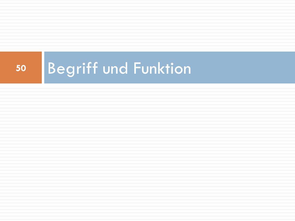 Begriff und Funktion