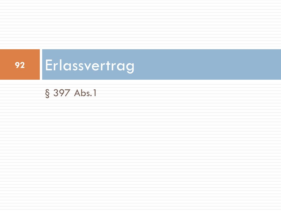 Erlassvertrag § 397 Abs.1