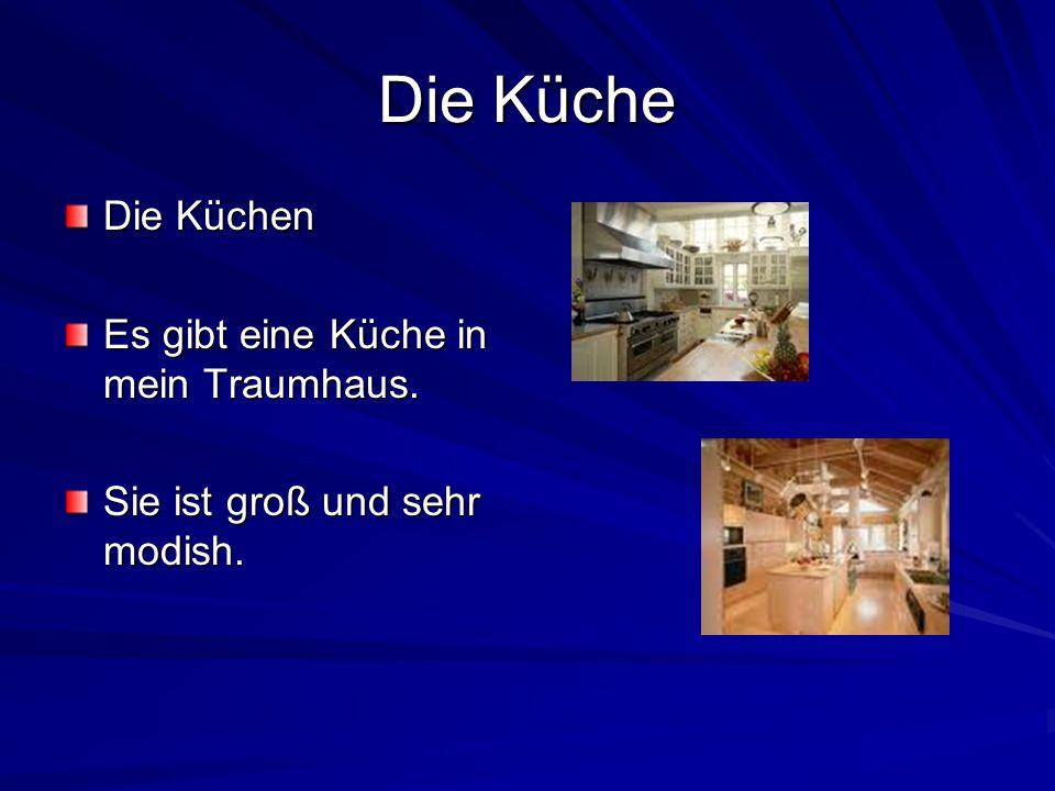 Die Küche Die Küchen Es gibt eine Küche in mein Traumhaus.