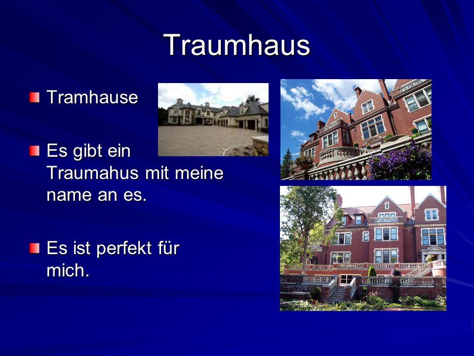 Traumhaus Tramhause Es gibt ein Traumahus mit meine name an es.