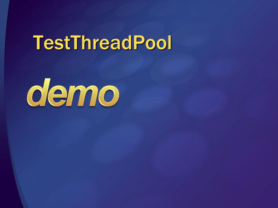 demo TestThreadPool 3/28/2017 1:58 PM