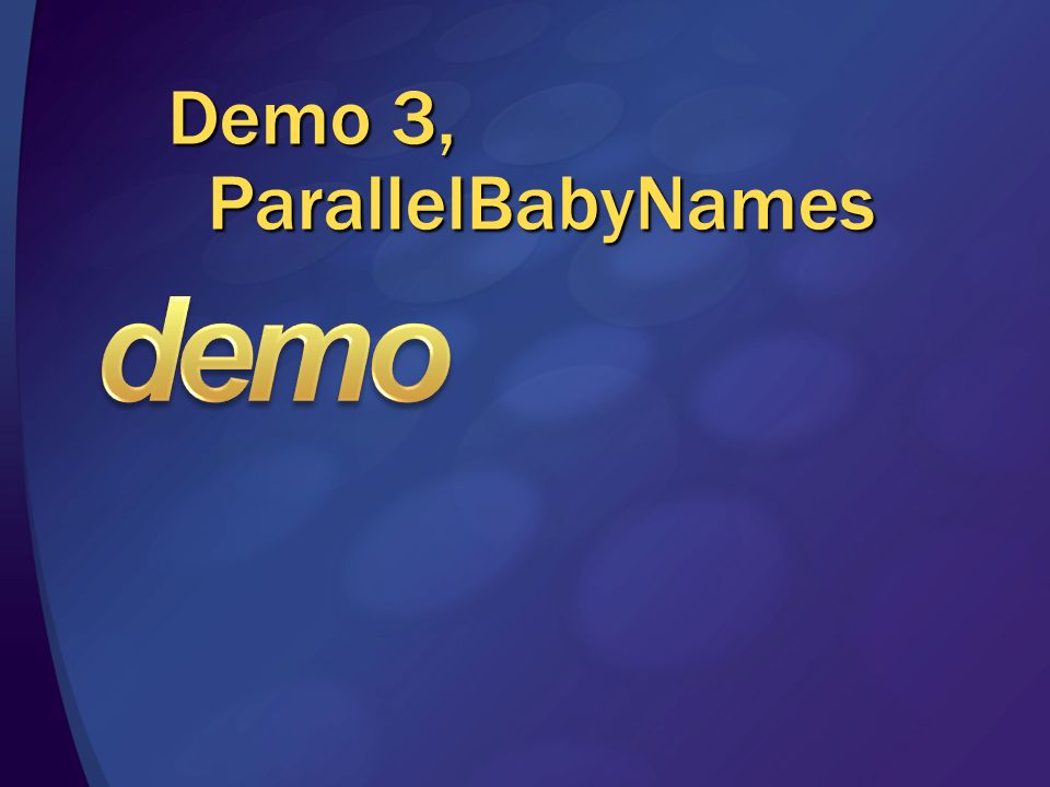 Demo 3, ParallelBabyNames