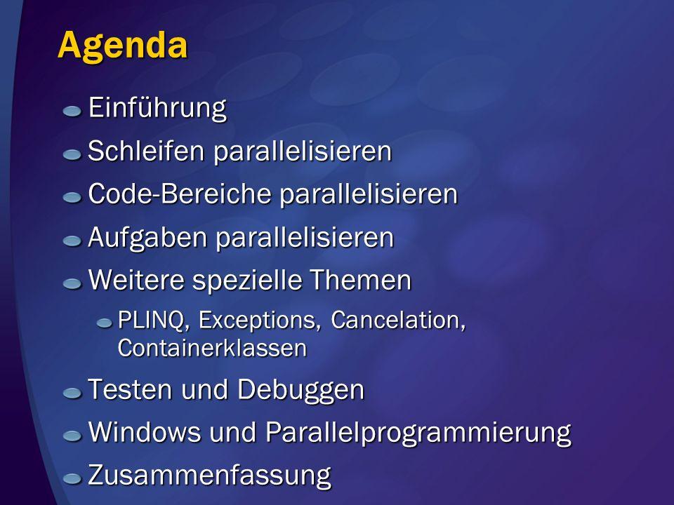 Agenda Einführung Schleifen parallelisieren