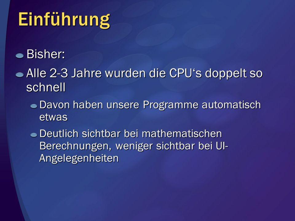 Einführung Bisher: Alle 2-3 Jahre wurden die CPU's doppelt so schnell