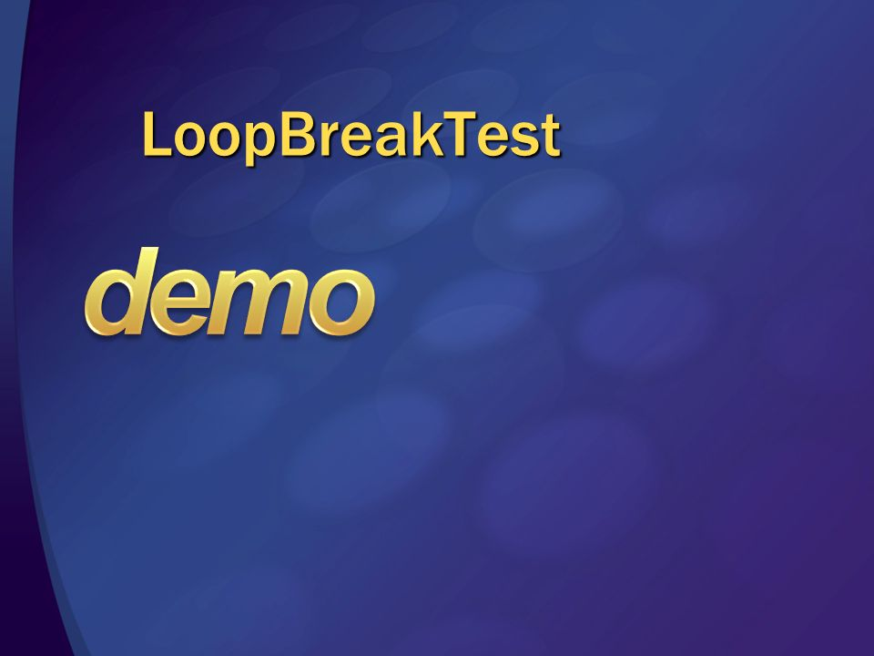 demo LoopBreakTest 3/28/2017 1:58 PM