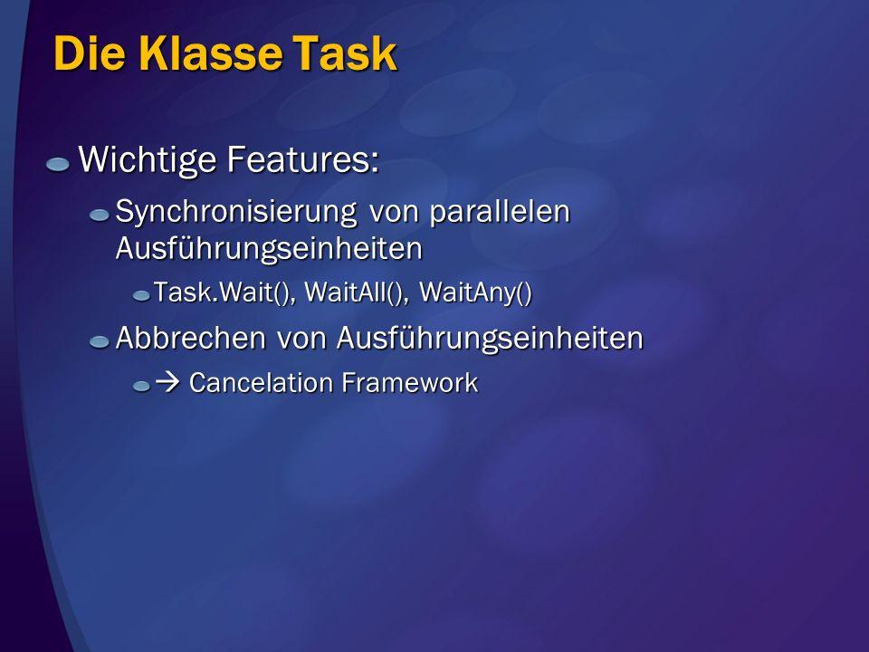 Die Klasse Task Wichtige Features: