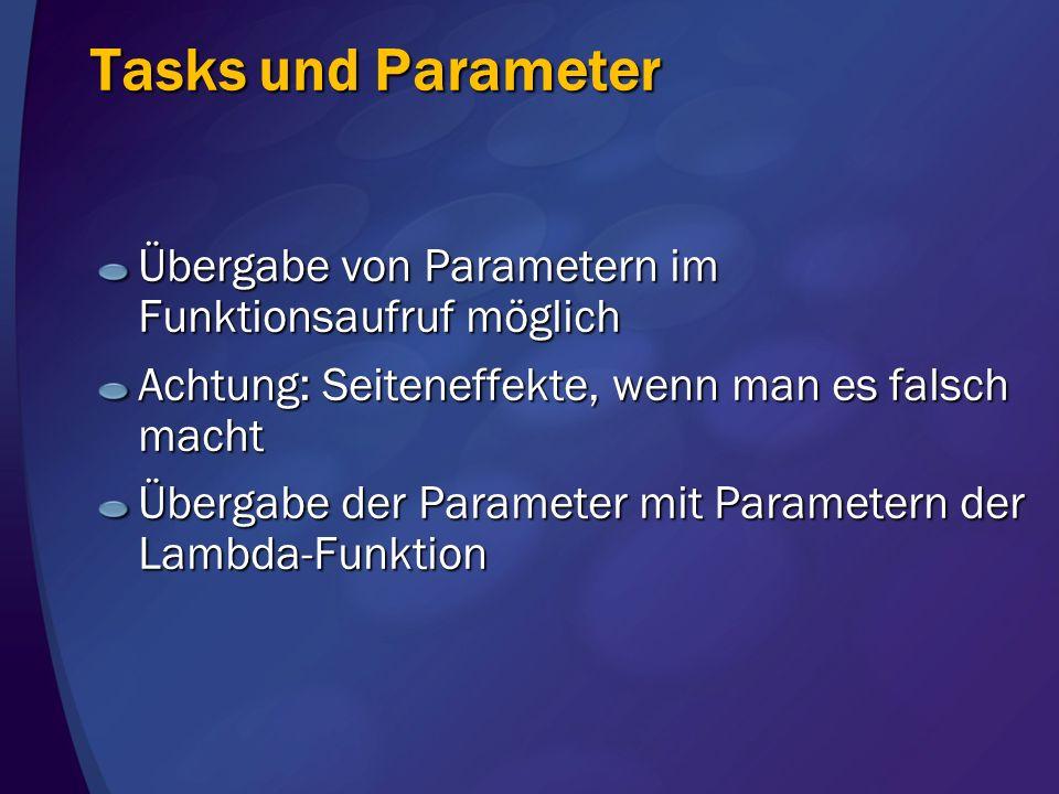 Tasks und Parameter Übergabe von Parametern im Funktionsaufruf möglich