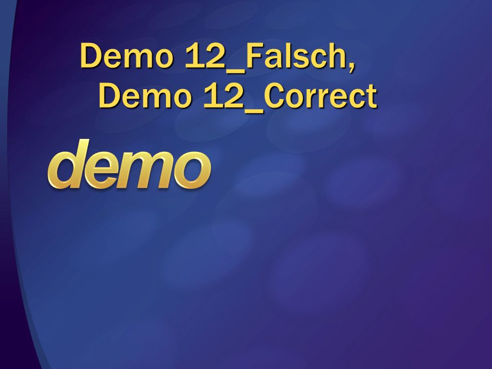 Demo 12_Falsch, Demo 12_Correct