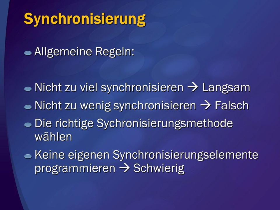 Synchronisierung Allgemeine Regeln: