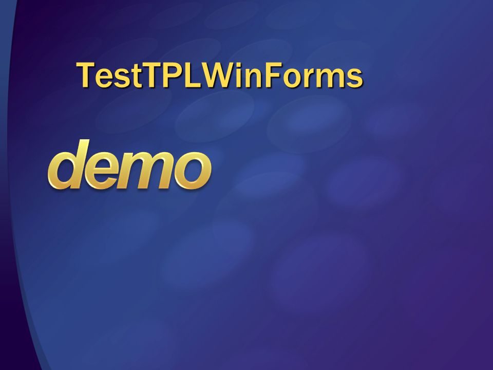 demo TestTPLWinForms 3/28/2017 1:58 PM