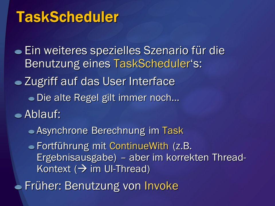 TaskScheduler Ein weiteres spezielles Szenario für die Benutzung eines TaskScheduler's: Zugriff auf das User Interface.