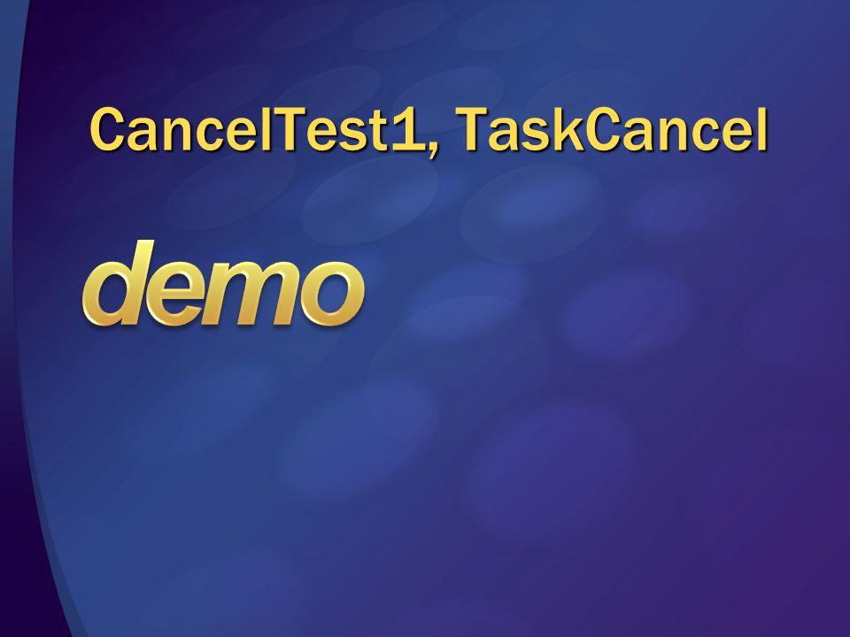 CancelTest1, TaskCancel