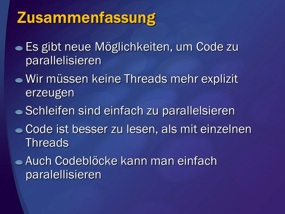 Zusammenfassung Es gibt neue Möglichkeiten, um Code zu parallelisieren