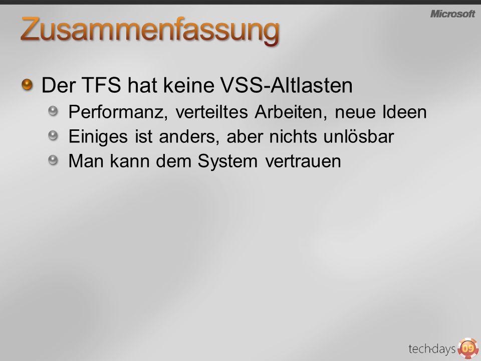 Zusammenfassung Der TFS hat keine VSS-Altlasten