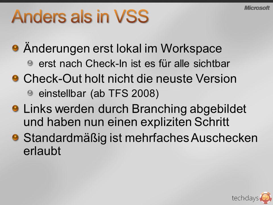 Anders als in VSS Änderungen erst lokal im Workspace