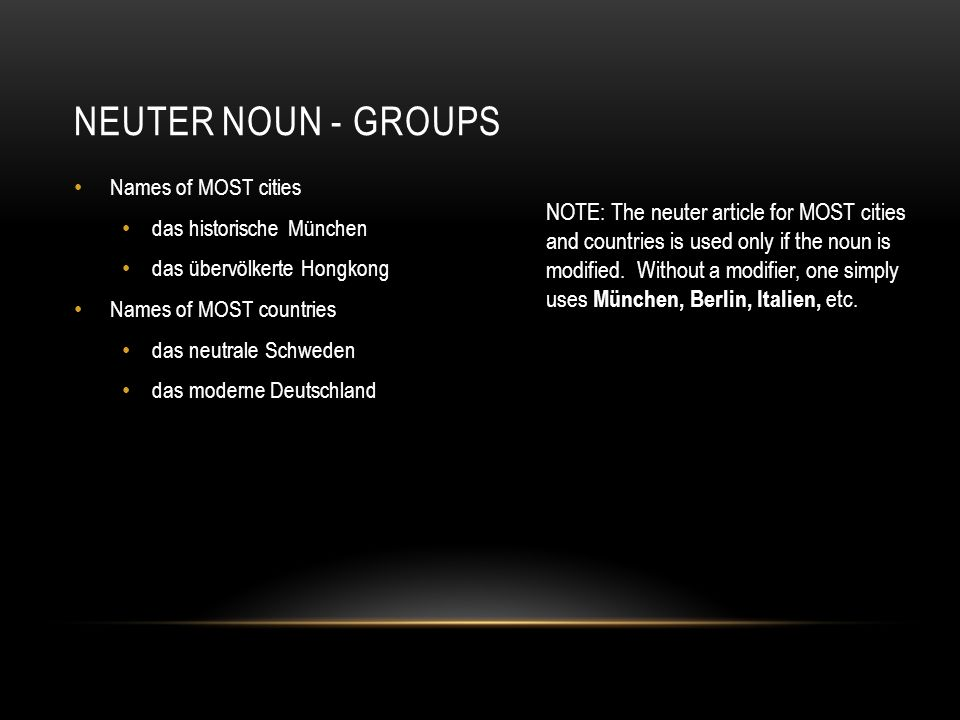 Neuter noun - Groups NOTE: The neuter article for MOST cities