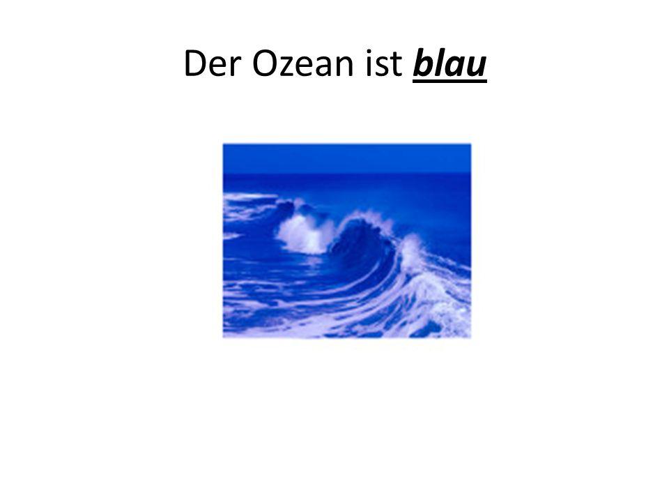 Der Ozean ist blau