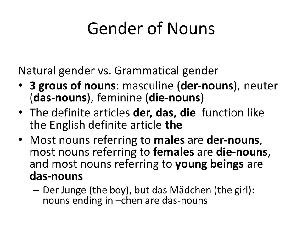 Gender of Nouns Natural gender vs. Grammatical gender